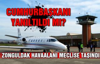 Cumhurbaşkanı yanıltıldı mı? Zonguldak Havaalanı...