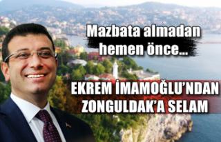 Ekrem İmamoğlu'ndan Zonguldak'a selam... Mazbata...