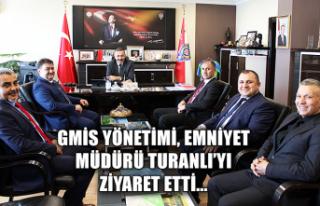 Gmis Yönetimi, Emniyet Müdürü Turanlı'yı ziyaret...