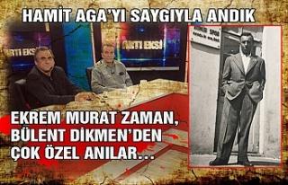 Hamit Aga'yı saygıyla andık… Ekrem Murat Zaman...
