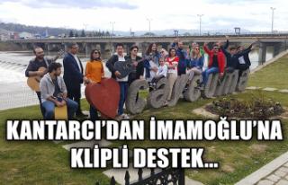 Kantarcı'dan İmamoğlu'na klipli destek...