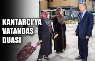 Kantarcı'ya vatandaş duası