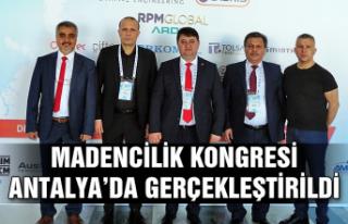 Madencilik Kongresi Antalya'da gerçekleştirildi...