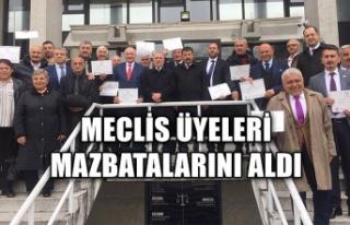 Meclis üyeleri mazbatalarını aldı