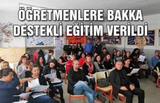 Öğretmenlere BAKKA destekli eğitim verildi