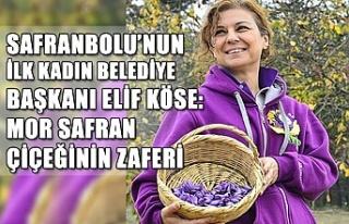 Safranbolu'nun ilk kadın Belediye Başkanı Elif...
