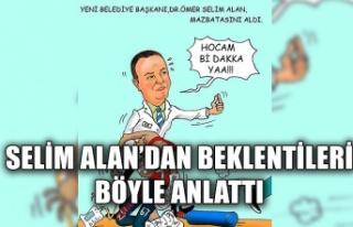 Selim Alan'dan beklentileri böyle anlattı