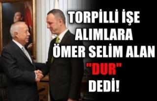 """Torpilli işe alımlara Ömer Selim Alan """"DUR""""..."""