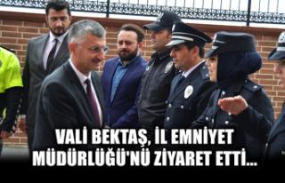 Vali Bektaş, İl Emniyet Müdürlüğü'nü ziyaret...