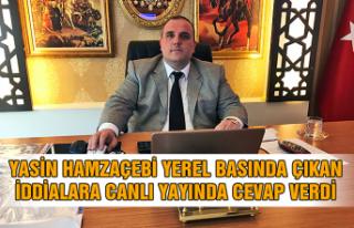 Yasin Hamzaçebi Yerel Basında çıkan iddialara...
