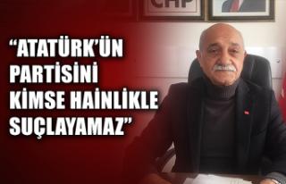 "Yusuf Mar: ""Atatürk'ün partisini kimse hainlikle..."