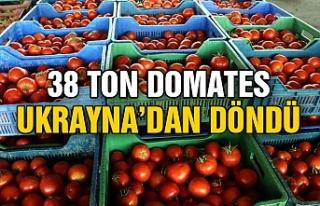 38 ton domates Ukrayna'dan döndü
