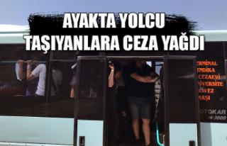 Ayakta yolcu taşıyanlara ceza yağdı
