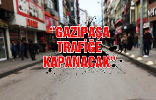 """Başkan Alan: """"Gazipaşa trafiğe kapanacak"""""""