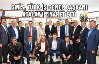 GMİS, Türk-İş Genel Başkanı Atalay'ı ziyaret...