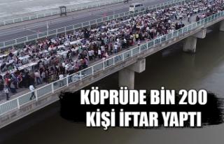 Köprüde bin 200 kişi iftar yaptı