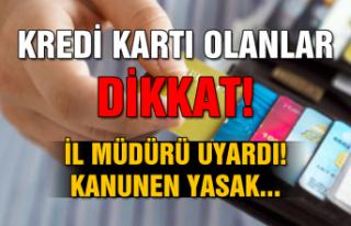 Kredi kartı olanlar dikkat! Kanunen yasak...