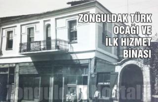 Zonguldak Türk Ocağı ve ilk hizmet binası…
