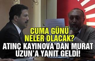 Atınç Kayınova'dan Murat Uzun'a yanıt geldi!...