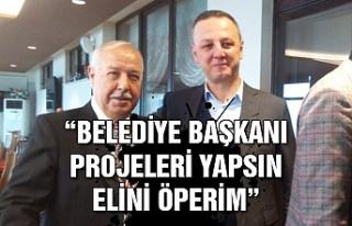 """Muharrem Akdemir: """"Belediye Başkanı projeleri..."""
