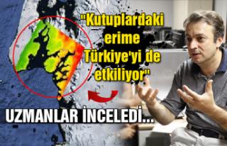 """Uzmanlar inceledi... """"Kutuplardaki erime Türkiye'yi..."""