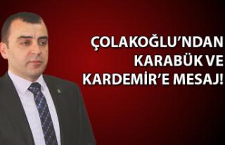 Ahmet Çolakoğlu'ndan Karabük ve Kardemir'e...