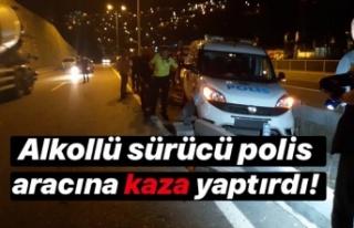 Alkollü sürücü polis aracına kaza yaptırdı
