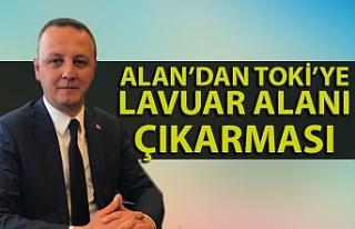 Başkan Alan'dan TOKİ'ye 'Lavuar alanı'...