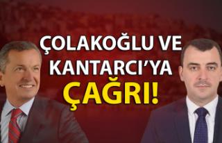 Çolakoğlu ve Kantarcı'ya çağrı!