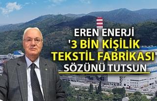 Eren Enerji'den 3 bin kişilik fabrika! Eski Vali...