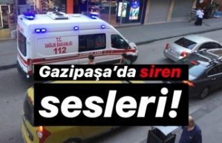 Gazipaşa'da siren sesleri!..