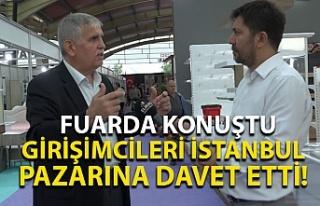 Girişimcileri İstanbul pazarına davet etti!