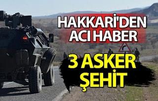 Hakkari'den acı haber: 3 asker şehit