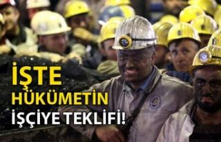 İşte hükümetin işçiye teklifi!