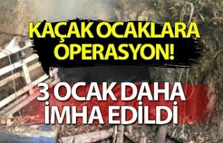 Kaçak ocaklara operasyon! 3 Ocak daha imha edildi