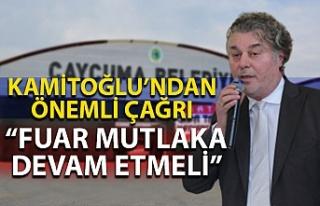 """Kamitoğlu'ndan önemli çağrı """"fuar mutlaka..."""