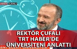 Rektör Mustafa Çufalı TRT Haber'de üniversiteni...