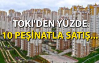 TOKİ'den yüzde 10 peşinatla satış...