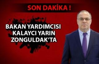 Bakan yardımcısı Kalaycı yarın Zonguldak'ta