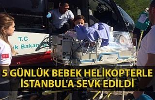 5 günlük bebek helikopterle İstanbul'a sevk...