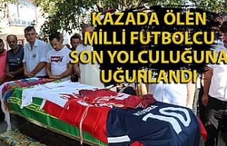 Kazada ölen milli futbolcu için cenaze töreni düzenlendi