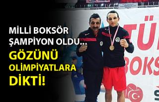 Milli boksör şampiyon oldu, gözü olimpiyatlara...