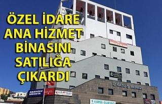 İl Özel İdaresi ana hizmet binasını satılığa...