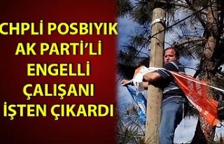 İşten çıkarılan çalışan AK Parti'den...