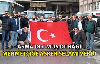 Asma dolmuş durağı Mehmetçiğe 'asker selamı'...