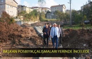Başkan Posbıyık,Sahada Çalışmaları Denetledi