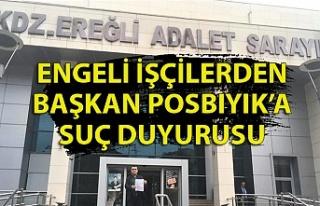 Engelli işçiler Posbıyık hakkında suç duyurusunda...