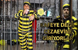 Kafeye değil cezaevine giriyorlar...