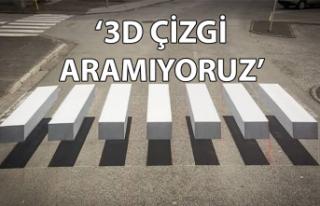 '3D çizgi aramıyoruz!'
