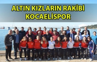 ALTIN KIZLARIN RAKİBİ KOCAELİSPOR